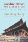 Confucianism and Sacred Space : The Confucius Temple from Imperial China to Today - eBook