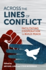 Across the Lines of Conflict : Facilitating Cooperation to Build Peace - eBook