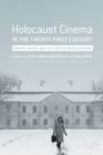 Holocaust Cinema in the Twenty-First Century : Images, Memory, and the Ethics of Representation - eBook