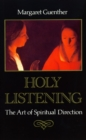 Holy Listening : The Art of Spiritual Direction - Book