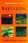 Wayfaring : A Gospel Journey into Life - Book