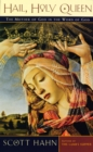 Hail, Holy Queen : The Mother of God in the Word of God - Book