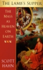 The Lamb's Supper : The Mass as Heaven on Earth - Book