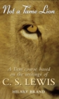 Not a Tame Lion : A Lent Course based on the writings of C. S. Lewis - Book