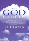 The God Conclusion : God and the Western Philosophical Tradition - Book