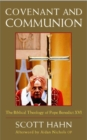 Covenant and Communion : The Biblical Theology of Pope Benedict XVI - Book