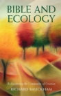 Bible and Ecology : Rediscovering the Community of Creation - Book