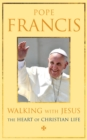Walking with Jesus : The Heart of Christian Life - eBook