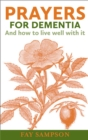 Prayers for Dementia : And how to live well with it - Book