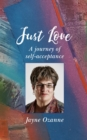 Just Love : A journey of self-acceptance - Book