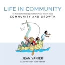 Life in Community : An illustrated and abridged edition of Jean Vanier's classic Community and Growth - Book