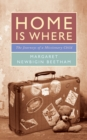 Home is Where : The Journeys of a Missionary Child - Book