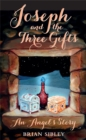 Joseph and the Three Gifts : An Angel's story - Book