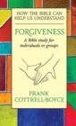 Forgiveness : How the Bible can Help us Understand - Book