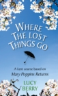 Where the Lost Things Go : A Lent course based on Mary Poppins Returns - Book