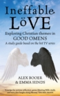 Ineffable Love : Exploring God's purposes in TV's Good Omens - Book
