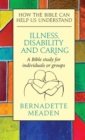 Illness, Disability and Caring : How the Bible can Help us Understand - Book