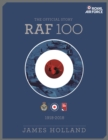 RAF 100 : The Official Story of the Royal Air Force 1918-2018 - Book