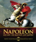 Napoleon : His Life, His Battles, His Empire - Book