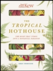 Royal Botanic Gardens Kew - The Tropical Hothouse : The book that turns into a botanical paradise - Book