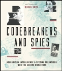 Codebreakers and Spies : How British Intelligence and Special Operations Won WWII - Book