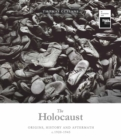 The Holocaust : Origins, History and Aftermath c.1920-1945 - Book