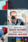 Microstock Photography : How to Make Money from Your Digital Images - Book
