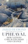 Upheaval : How Nations Cope with Crisis and Change - Book