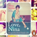 Love, Nina : Despatches from Family Life - eAudiobook