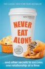 Never Eat Alone : And Other Secrets to Success, One Relationship at a Time - Book