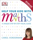 Help Your Kids with Maths : A Unique Step-by-Step Visual Guide - eBook