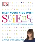 Help Your Kids with Science : A Unique Step-by-Step Visual Guide - eBook