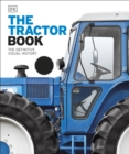 The Tractor Book : The Definitive Visual History - Book