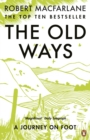 The Old Ways : A Journey on Foot - eBook