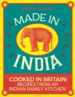 Made in India : Cooked in Britain: Recipes from an Indian Family Kitchen - Book