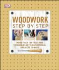 Woodwork Step by Step : More than 100 Tools and Techniques with Inspirational Projects to Make - eBook
