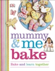 Mummy & Me Bake : Bake and Learn Together - Book