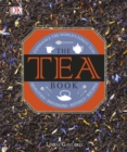 The Tea Book : Experience the World's Finest Teas - Book