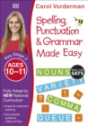 Spelling, Punctuation & Grammar Made Easy, Ages 10-11 (Key Stage 2) : Supports the National Curriculum, English Exercise Book - Book