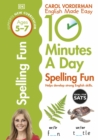 10 Minutes a Day Spelling Fun Ages 5-7 Key Stage 1 - Book