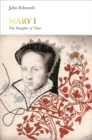 Mary I (Penguin Monarchs) : The Daughter of Time - Book