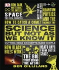 Science But Not As We Know It : Cutting Edge Concepts Made Simple - Book