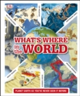 What's Where in the World : Planet Earth as you've never seen it before - eBook