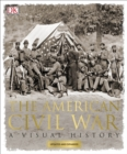 The American Civil War : A Visual History - Book