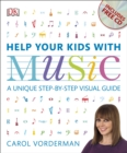 Help Your Kids with Music : A Unique Step-by-Step Visual Guide - Book