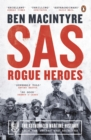 SAS : Rogue Heroes   The Authorized Wartime History - eBook