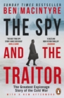 The Spy and the Traitor : The Greatest Espionage Story of the Cold War - eBook