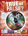 True or False? : Big Questions, Unbelievable Answers - eBook