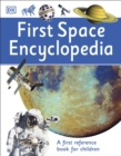 First Space Encyclopedia : A First Reference Book for Children - Book