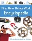 First How Things Work Encyclopedia : A First Reference Book for Children - Book